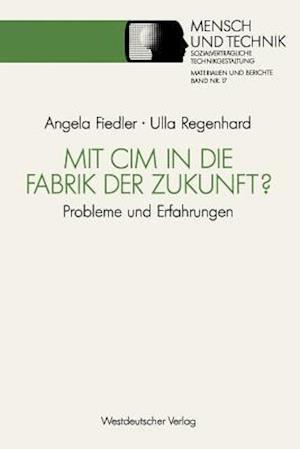 Mit CIM in Die Fabrik Der Zukunft? af Angela Fiedler, Ulla Regenhard