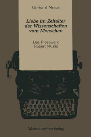 Liebe Im Zeitalter Der Wissenschaften Vom Menschen af Gerhard Meisel, Gerhard Meisel