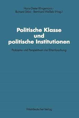 Politische Klasse Und Politische Institutionen af Richard Stoss, Hans-Dieter Klingemann