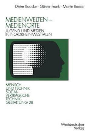Medienwelten Medienorte af Gunter Frank, Dieter Baacke, Martin Radde