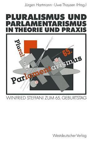 Pluralismus und Parlamentarismus in Theorie und Praxis af Jurgen Hartmann