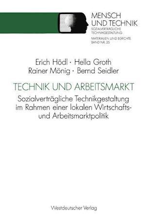 Technik Und Arbeitsmarkt af Erich Hodl, Rainer Monig, Hella Groth
