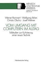 Vom Umgang Mit Computern Im Alltag af Christian Olscha, Werner Rammert, Wolfgang Bohm