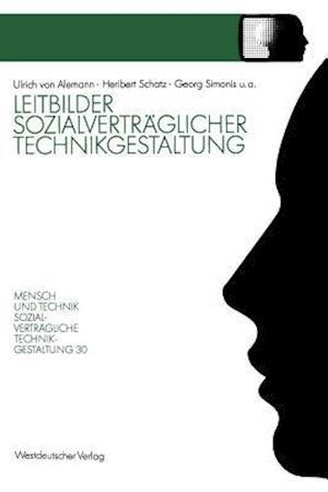 Leitbilder Sozialvertraglicher Technikgestaltung af Heribert Schatz, Ulrich von Alemann, Georg Simonis