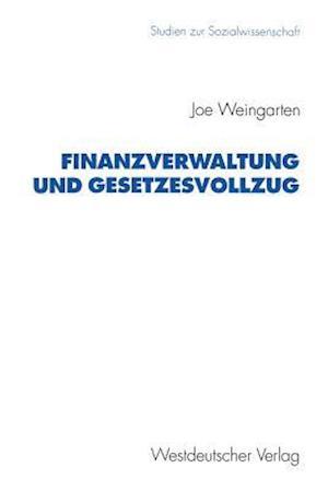 Finanzverwaltung Und Gesetzesvollzug af Joe Weingarten
