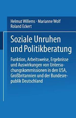 Soziale Unruhen Und Politikberatung af Helmut Willems, Marianne Wolf, Roland Eckert