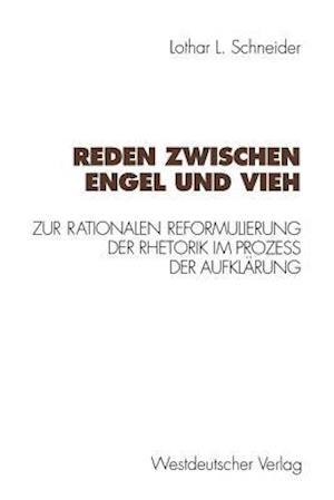 Reden Zwischen Engel Und Vieh af Lothar L. Schneider, Lothar L. Schneider