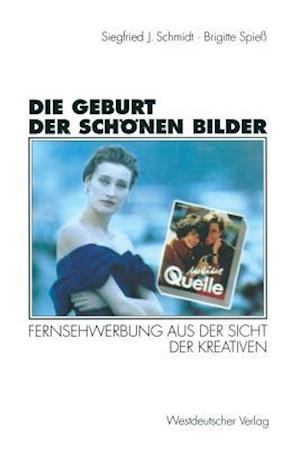 Die Geburt Der Schonen Bilder af Brigitte Spiess, Siegfried J. Schmidt, Siegfried J. Schmidt