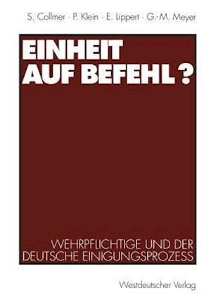 Einheit Auf Befehl? af Paul Klein, Sabine Collmer, Ekkehard Lippert