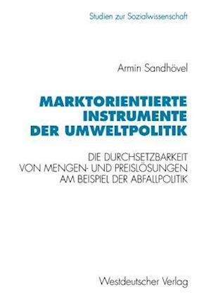 Marktorientierte Instrumente Der Umweltpolitik af Armin Sandhovel, Armin Sandheovel