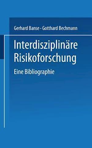 Interdisziplinare Risikoforschung af Gotthard Bechmann, Gerhard Banse