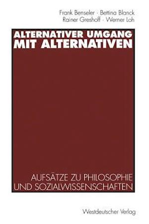 Alternativer Umgang Mit Alternativen af Rainer Greshoff, Bettina Blanck, Frank Benseler