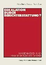 Eskalation Durch Berichterstattung? af Frank Esser, Hans-Bernd Brosius, Hans-Bernd Brosius
