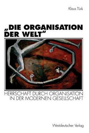 Die Organisation Der Welt af Klaus Turk, Klaus Teurk