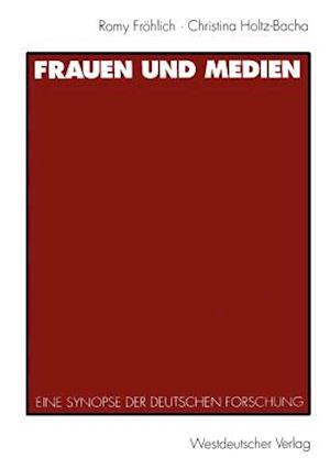 Frauen Und Medien af Romy Frohlich, Christina Holtz-Bacha
