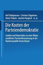 Die Kosten Der Parteiendemokratie af Dieter Prokein, Christian Dupjohann, Rolf Ebbighausen