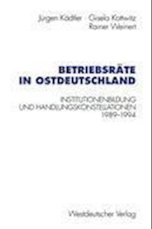 Betriebsrate in Ostdeutschland af Jurgen Kadtler