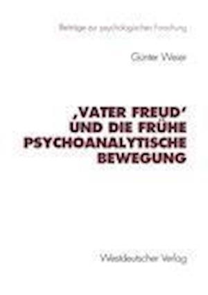 'Vater Freud' und die Fruhe Psychoanalytische Bewegung af Gunter Weier