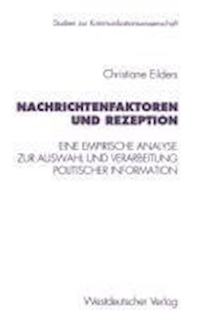 Nachrichtenfaktoren Und Rezeption af Christiane Eilders