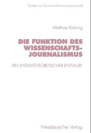 Die Funktion Des Wissenschaftsjournalismus af Matthias Kohring