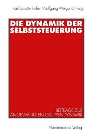 Die Dynamik der Selbststeuerung af Karl Schattenhofer