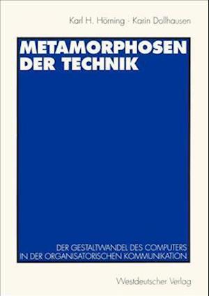Metamorphosen der Technik af Karl H. Horning