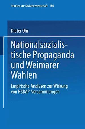 Nationalsozialistische Propaganda Und Weimarer Wahlen af Dieter Ohr