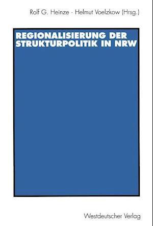 Regionalisierung der Strukturpolitik in Nordrhein-Westfalen af Rolf G. Heinze