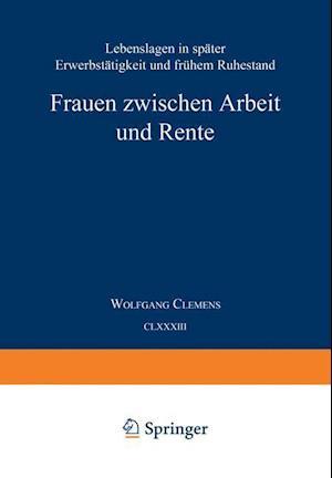 Frauen Zwischen Arbeit Und Rente af Wolfgang Clemens