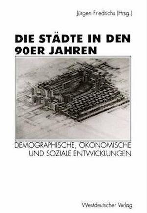 Die Stadte in den 90er Jahren af Jurgen Friedrichs