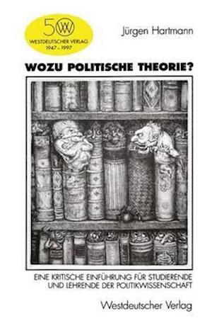 Wozu Politische Theorie? af Jurgen Hartmann