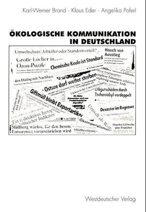 Okologische Kommunikation in Deutschland af Karl-Werner Brand