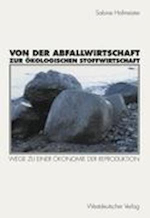 Von der Abfallwirtschaft zur Okologischen Stoffwirtschaft af Sabine Hofmeister