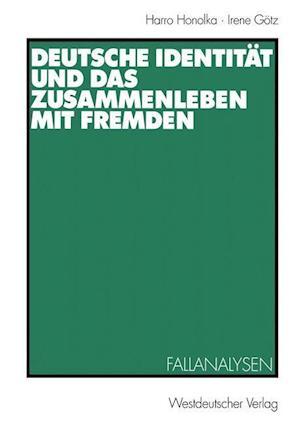 Deutsche Identitat und das Zusammenleben mit Fremden af Harro Honolka
