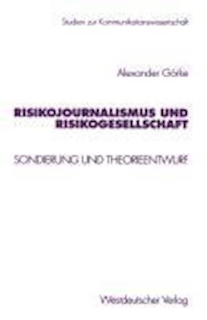 Risikojournalismus Und Risikogesellschaft af Alexander Gorke