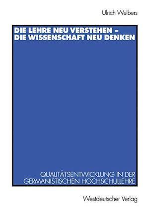 Die Lehre Neu Verstehen - die Wissenschaft Neu Denken af Ulrich Welbers