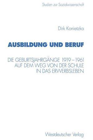 Ausbildung Und Beruf af Dirk Konietzka