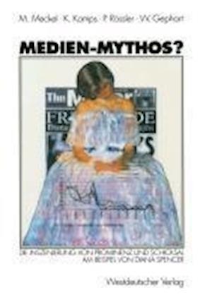 Medien-Mythos? af Miriam Meckel, Patrick Rossler, Klaus Kamps