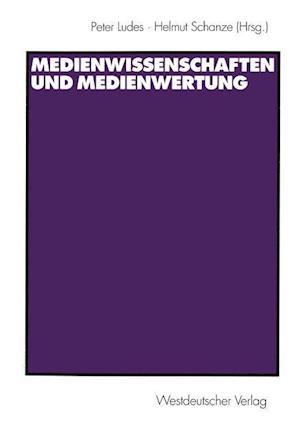 Medienwissenschaften und Medienwertung af Peter Ludes