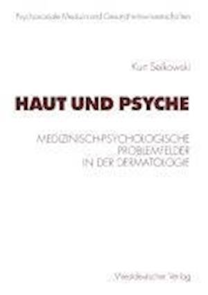 Haut Und Psyche af J. Eckert, Kurt Seikowski, Jurgen Freiherr Troschke