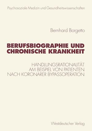 Berufsbiographie Und Chronische Krankheit af Bernhard Borgetto
