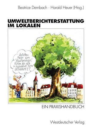Umweltberichterstattung im Lokalen af Beatrice Dernbach