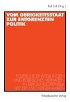 Vom Obrigkeitsstaat zur Entgrenzten Politik af Ralf Zoll