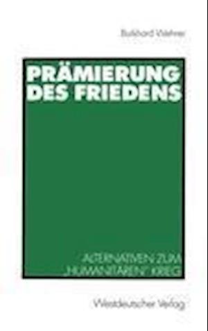 Pramierung des Friedens af Burkhard Wehner