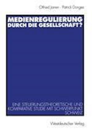 Medienregulierung durch die Gesellschaft? af Otfried Jarren