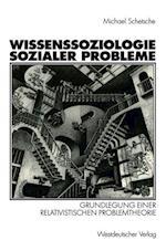 Wissenssoziologie Sozialer Probleme af Michael Schetsche, Manfred Schwarzmeier