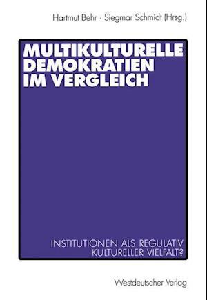 Multikulturelle Demokratien im Vergleich af Hartmut Behr