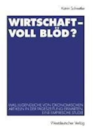Wirtschaft Voll Blod? af Katrin Schnettler