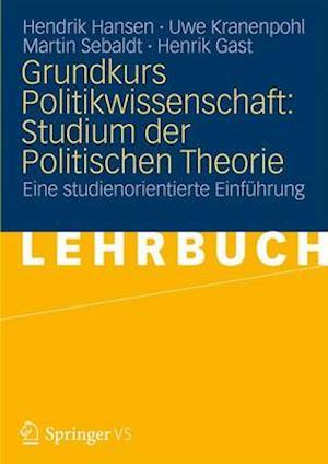 Grundkurs Politikwissenschaft af Martin Sebaldt, Uwe Kranenpohl, Hendrik Hansen