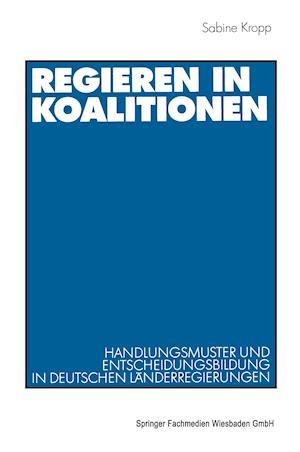 Regieren in Koalitionen af Sabine Kropp